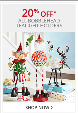 20% off all bobblehead tealight holders. Shop now.