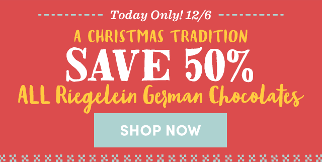 Today Only! Save 50% All Riegelein German Chocolates