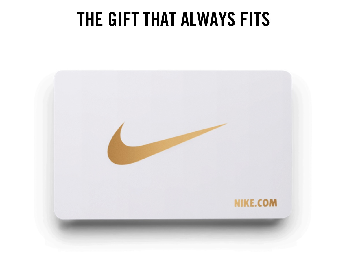 THE GIFT THAT ALWAYS FITS | NIKE.COM