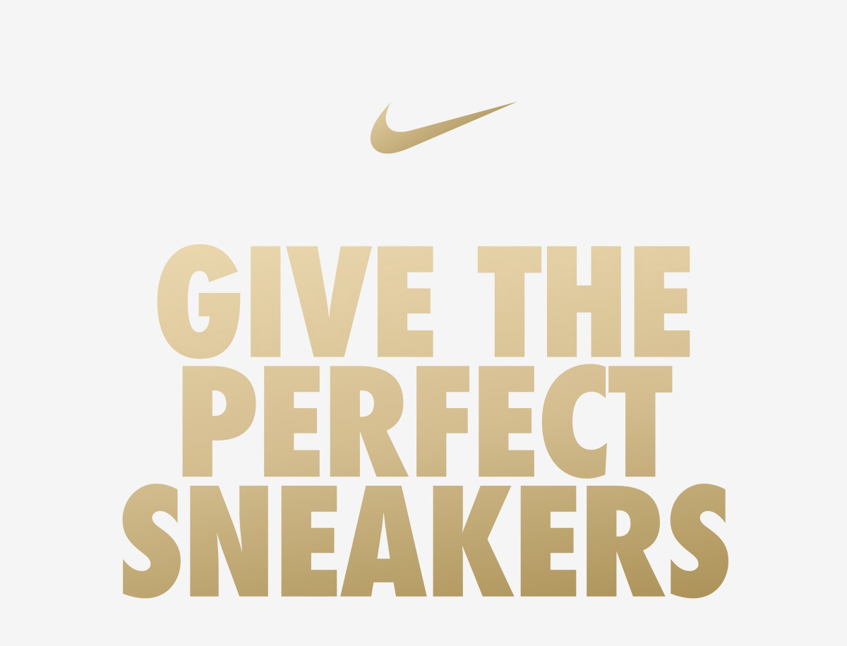 NIKE | GIVE THE PERFECT SNEAKERS