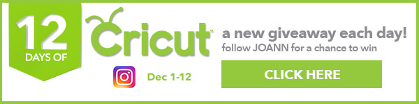 12 days of Cricut. A new giveaway each day! Follow JOANN on Instagram for a chance to win. CLICK HERE.