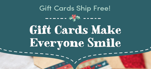Gift Cards Make Everyone Smile