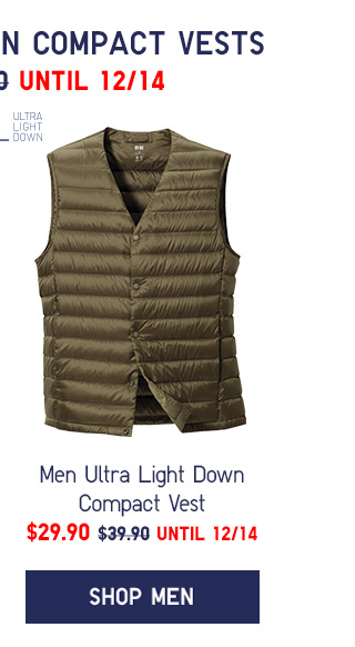 ULTRA LIGHT DOWN COMPACT VESTS $29.90 - UNTIL 12/14 - SHOP MEN