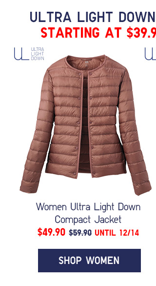 ULTRA LIGHT DOWN COMPACT JACKETS $49.90 - UNTIL 12/14 - SHOP WOMEN