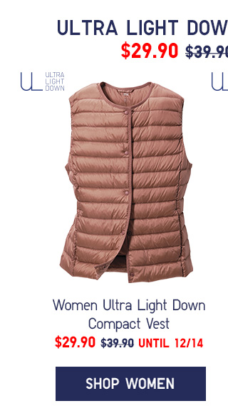 ULTRA LIGHT DOWN COMPACT VESTS $29.90 - UNTIL 12/14 - SHOP WOMEN