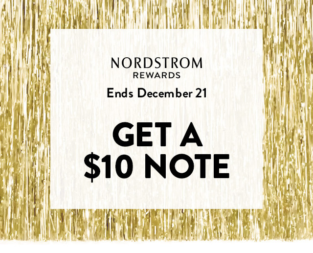 Nordstrom Rewards | Ends December 21 | Get a $10 Note