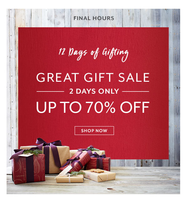 Great Gift Sale: Final Hours