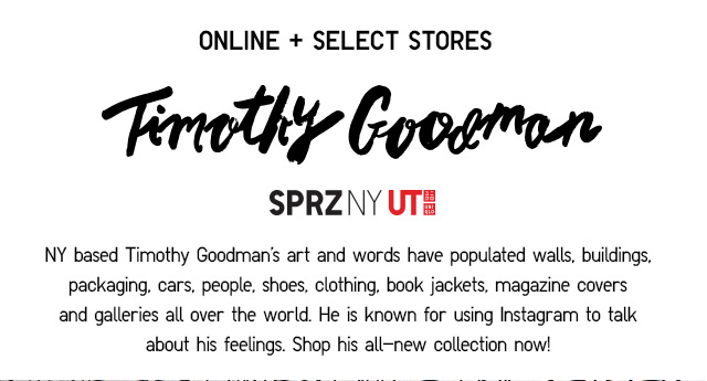 Online + Select Stores - TIMOTHY GOODMAN
