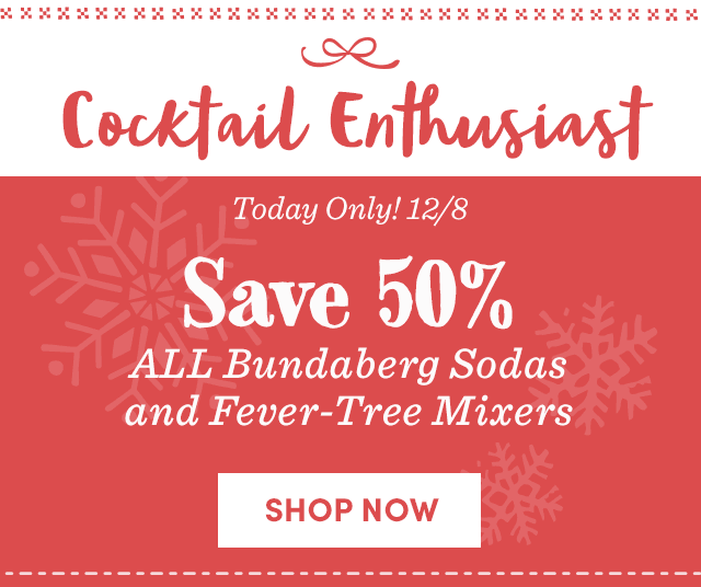 Today Only! Save 50% All Bundaberg Sodas & Fever-Tree Mixers