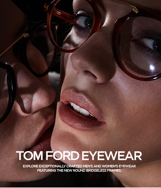 28f8d00b9fc TOM FORD EYEWEAR. EXPLORE EXCEPTIONALLY CRAFTED MEN S AND WOMEN S EYEWEAR  FEATURING THE NEW ROUND BRIDGELESS