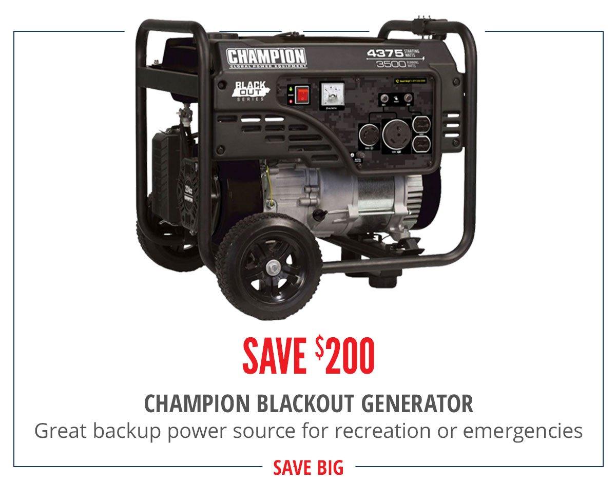 Save $200 CHAMPION BLACKOUT GENERATOR