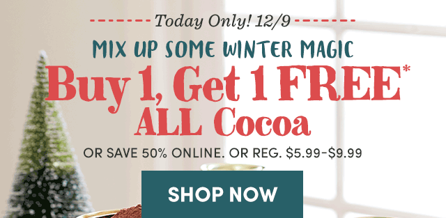 Today Only! Buy 1, Get 1 FREE ALL Cocoa