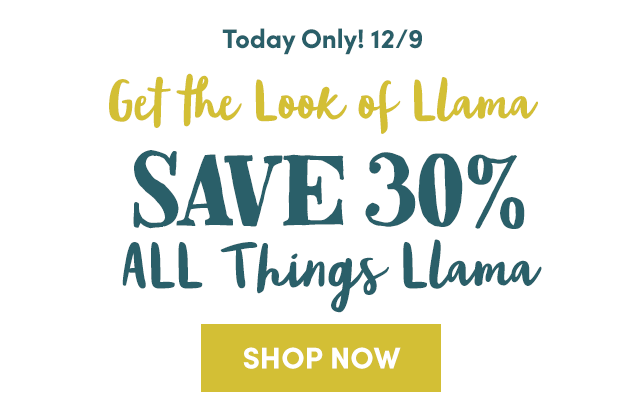 Today Only! Save 30% All Things Llama