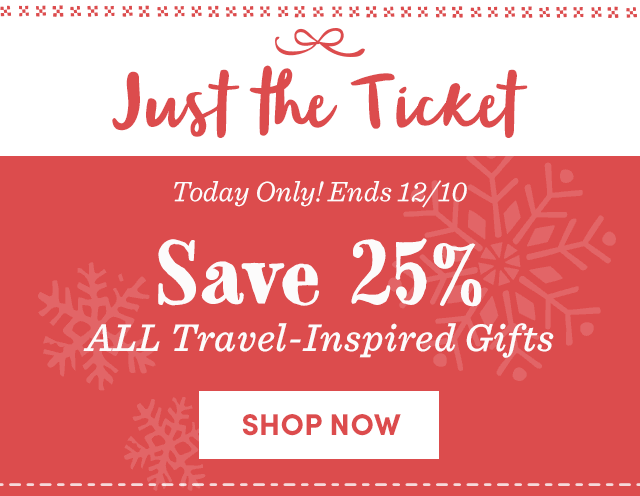 Save 25% All Travel-Inspired Gifts