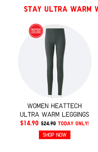 STAY ULTRA WARM WITH THESE BOTTOMS - Women HEATTECH Ultra Warm Leggings $14.90 TODAY ONLY! - Shop Now