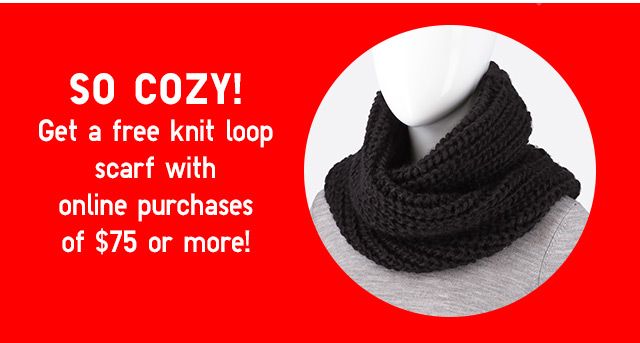 Get a free knit loop scarf with online purchases of $75 or more!