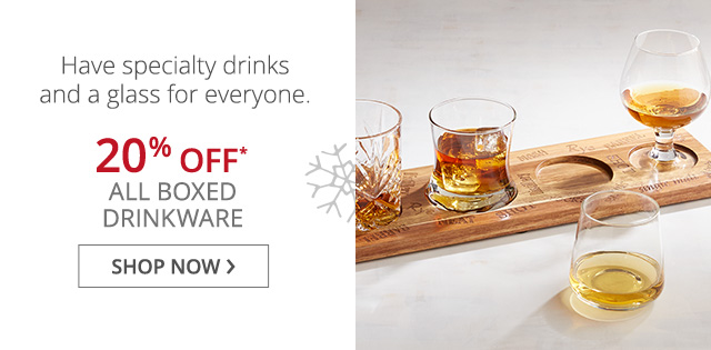 20% off All Boxed Drinkware, shop now.