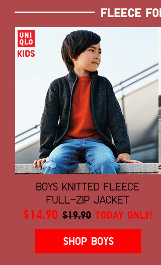 FLEECE FOR KIDS, TOO!  BOYS KNITTED FLEECE FULL-ZIP JACKET $14.90 - TODAY ONLY! SHOP BOYS