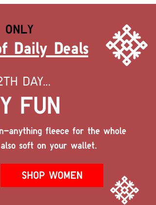 ONLINE ONLY - The 14 Days of Daily Deals - ON THE 12th DAY...FLEECY FUN - SHOP WOMEN