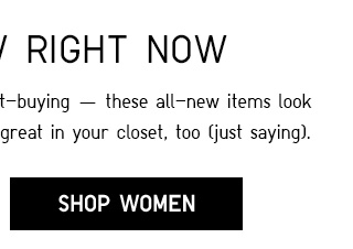 WHAT'S NEW RIGHT NOW - SHOP WOMEN