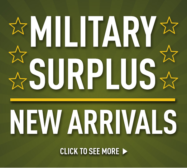 Military Surplus New Arrivals!