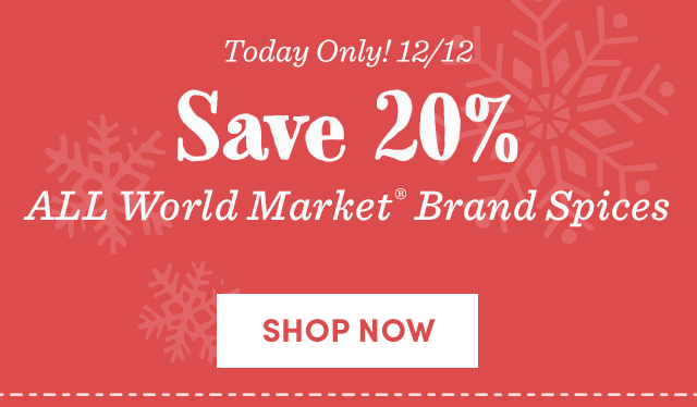 Today Only! Save 20% ALL World Market Brand Spices