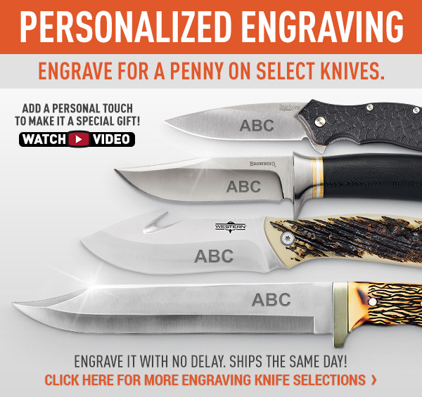 Personalized Engraving. Engrave For A Penny On Select Knives.