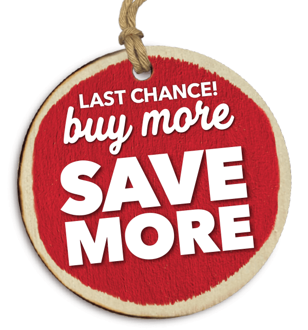 LAST CHANCE to Buy More, Save More.