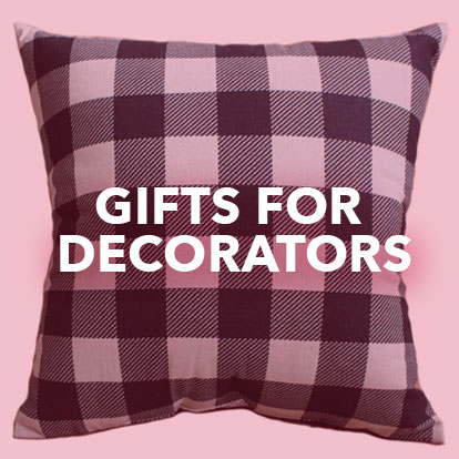 Gifts for Decorators.