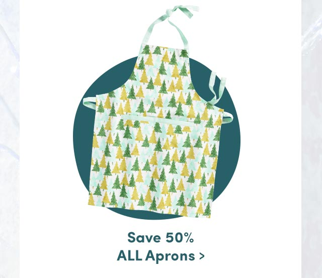 Today Only! Save 50% All Aprons