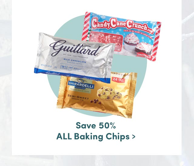 Today Only! Save 50% All Baking Chips