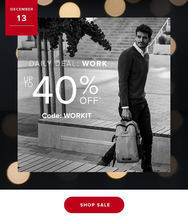 Dec 13  Daily Deal WORK | Up to 40% Off Code WORKITL