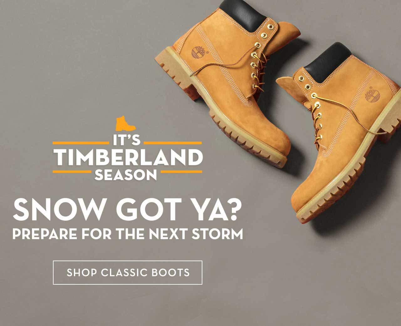 It's Timberland Season Snow Got Ya? Prepare For The Next Storm Shop Classic Boots