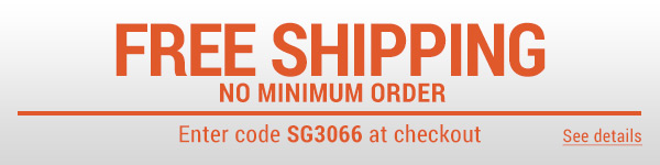 Sportsman's Guide's Free Standard Shipping  No Minimum! Enter coupon code SG3066 at check-out. *Exclusions apply, see details.