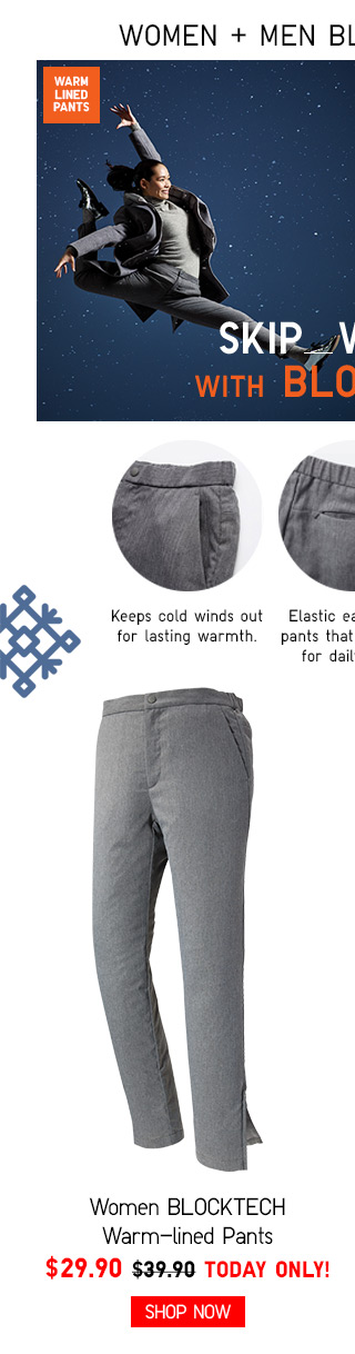 WOMEN + MEN BLOCKTECH PANTS - Women BLOCKTECH Warm-lined Pants $29.90 - TODAY ONLY! SHOP NOW