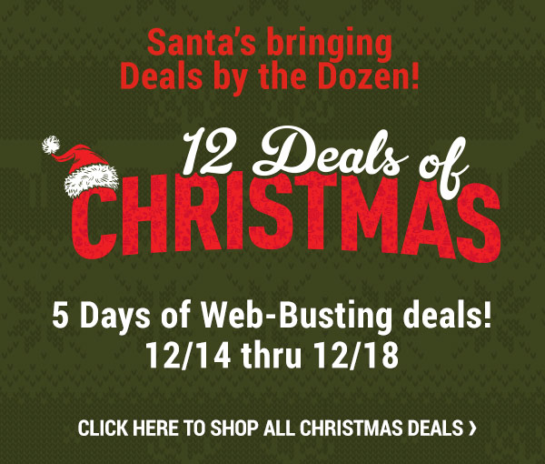 12 Deals of Christmas. 5 Days of Web-Busting Deals 12/14 thru 12/18