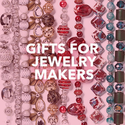 Gifts for Jewelry Makers.
