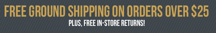 Free ground shipping on orders over $25 plus, free in-store returns!
