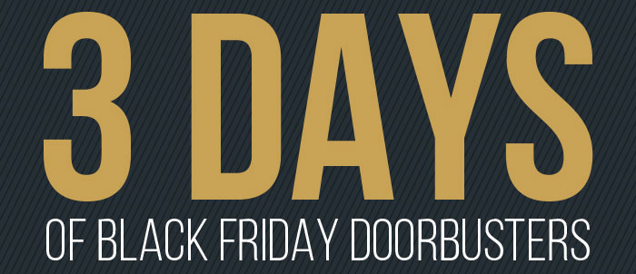 3 Days of Black Friday Doorbusters