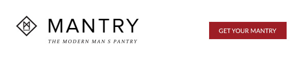 Mantry - Get Your Mantry - The Modern Man's Pantry
