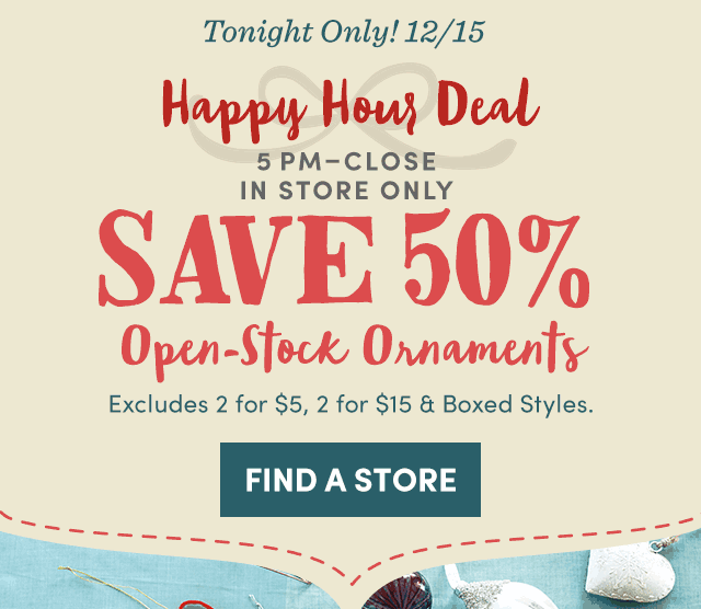 Tonight Only 5pmClose: Save 50% Open-Stock Ornaments - In Store Only