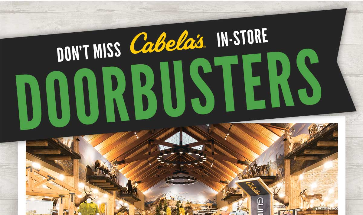 Don't Miss Cabela's In-Store Doorbusters