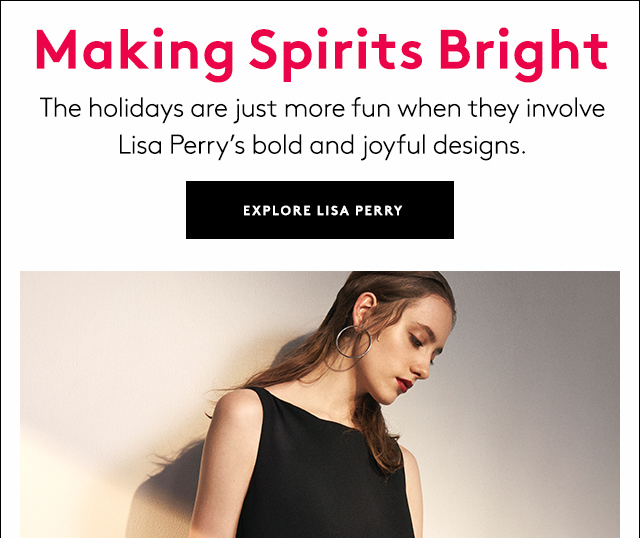 We're wearing and wrapping all things Lisa Perry this holiday season.