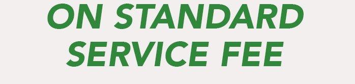 Free Standard Service Fee