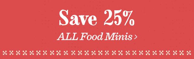 Save 25% All Food Minis