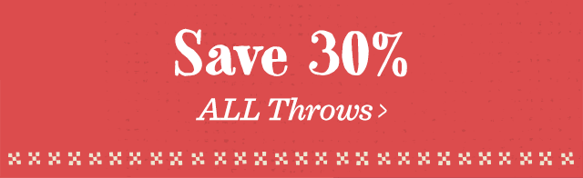 Save 30% All Throws