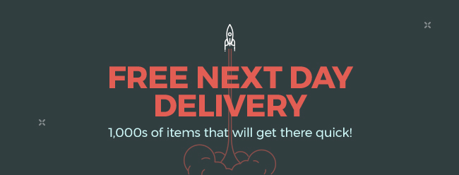 FREE Next Day Delivery | 1,000s of items that will get there quick!