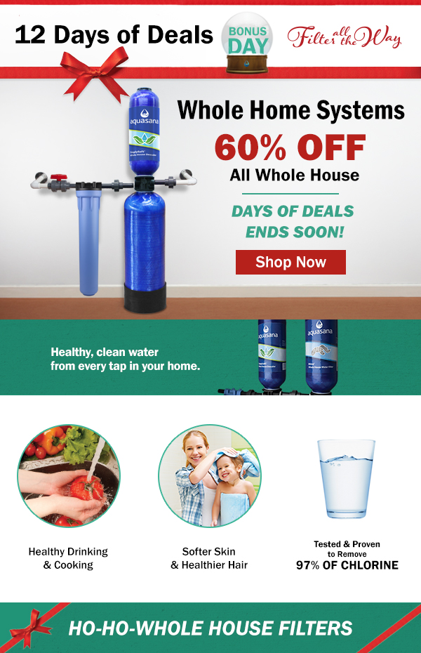 12 Days of Deals Whole Home Water Filter Sale