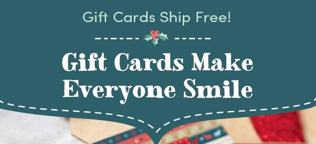 Gift Cards Make Everyone Smile
