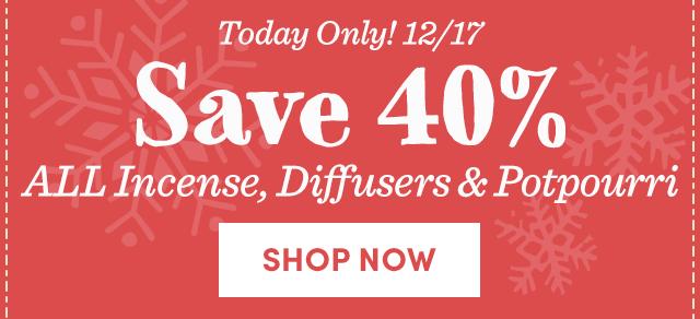 Save 40% ALL Incense, Diffusers & Potpourri